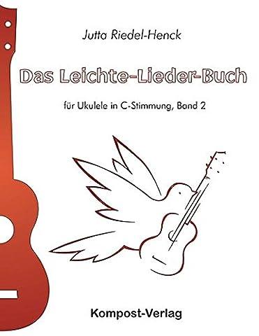 Das Leichte-Lieder-Buch, Band 2: für Ukulele in C-Stimmung