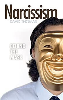 Narcissism: Behind the Mask by [Thomas, David]