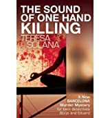 Solana, Teresa [ The Sound of One Hand Killing (Borja and Eduard Barcelona Murder Mysteries) ] [ THE SOUND OF ONE HAND KILLING (BORJA AND EDUARD BARCELONA MURDER MYSTERIES) ] May - 2013 { Paperback }