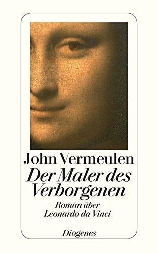 Der Maler des Verborgenen: Roman über Leonardo da Vinci (detebe)