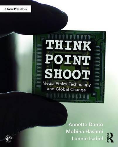 Think/Point/Shoot: Media Ethics, Technology and Global Change