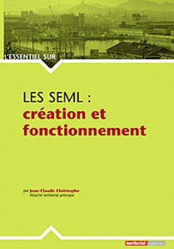 Les SEML : création et fonctionnement par Jean-Claude Christophe