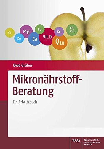 Mikronährstoff-Beratung: Ein Arbeitsbuch