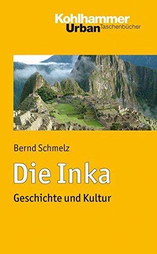 Die Inka: Geschichte und Kultur (Urban-Taschenbücher, Band 740)