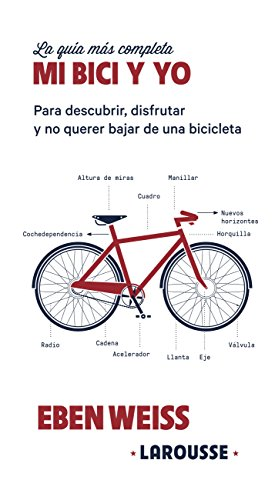 Mi bici y yo (Larousse - Libros Ilustrados/ Prácticos - Ocio Y Naturaleza - Ocio)