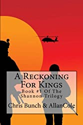 A Reckoning For Kings: A Novel Of The Tet Offensive (Book One Of The Shannon Trilogy 1)