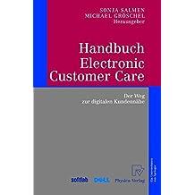 Handbuch Electronic Customer Care: Der Weg zur digitalen Kundennähe: Der Weg Zur Digitalen Kundennahe