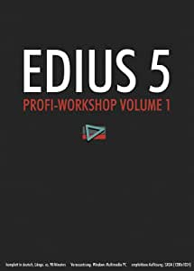 Edius 5 - Profi-Workshop Vol.1