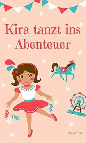Kira tanzt ins Abenteuer: Bilderbuch für Kinder (German Edition ...