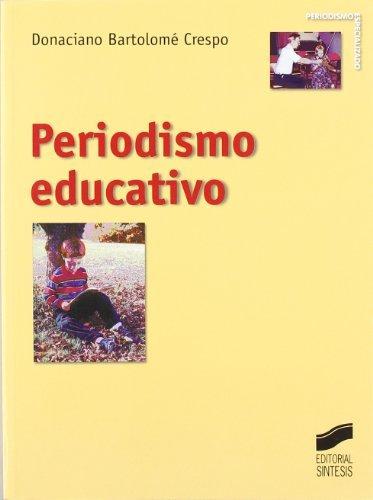 Periodismo educativo (Periodismo especializado) por Donaciano Bartolomé Crespo