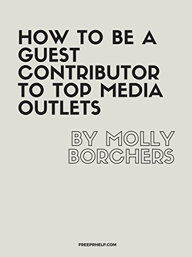 How to Be a Guest Contributor to Top Media Outlets (English Edition) -
