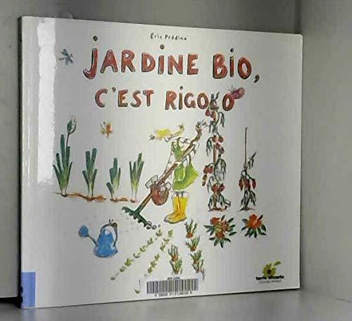 Jardine bio, c'est rigolo par Eric Prédine