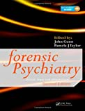 Forensic Psychiatry Clinical, Legal And Ethical Issues
