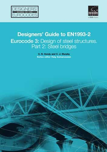 Designers' Guide to En 1993-2 Eurocode 3: Design of Steel Structures Part 2, Steel Bridges (Designers' Guide to Eurocodes)