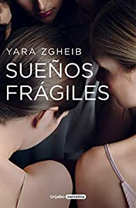 Sueños frágiles par Yara Zgheib
