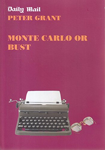 Monte Carlo Or Bust. The Autobiography Of A Norfolk Farmers Boy