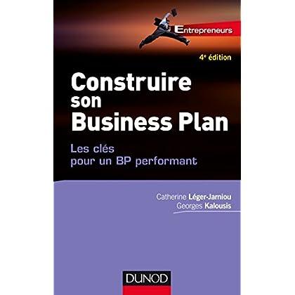 Construire son Business Plan - 4e éd. - Les clés pour un BP performant