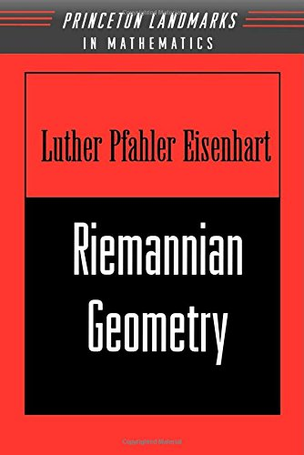 Riemannian Geometry (Princeton Landmarks in Mathematics and Physics) por Luther Pfahler Eisenhart