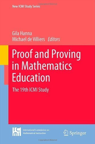 Proof and Proving in Mathematics Education: The 19th ICMI Study (New ICMI Study Series) (2012-03-08)