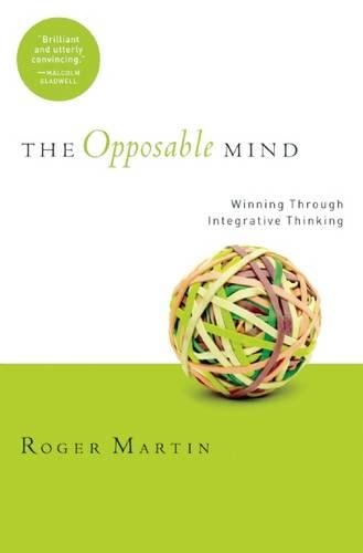 The Opposable Mind: How Successful Leaders Win Through Integrative Thinking por Roger   L. Martin