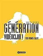 Génération vidéoclub ! - Back to the 80's - 100 films culte de Allociné