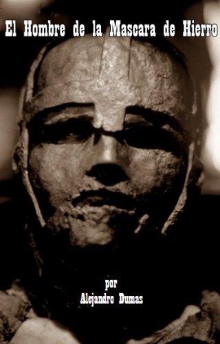 El Hombre de la Mascara de Hierro por Alejandro Dumas (Nueva Version en Espanol) por Alejandro Dumas