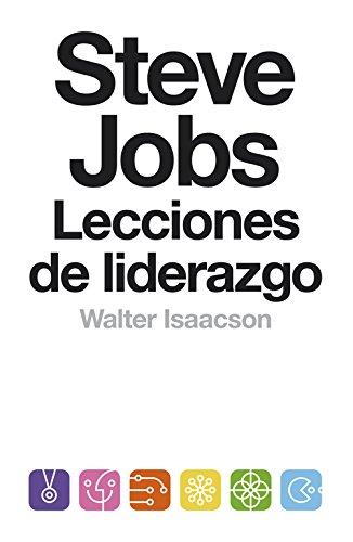 Steve Jobs. Lecciones de liderazgo (Biografías y Memorias)