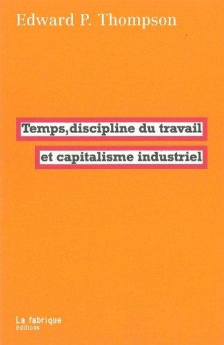 Temps, discipline du travail et capitalisme industriel par Edward Palmer Thompson