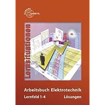 Arbeitsbuch Elektrotechnik Lernfeld 1-4. Lernsituationen / Lösungen zu 37469