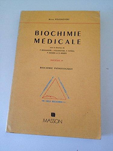 Biochimie Médicale IV : Biochimie Pathologique par Michel Polonovski