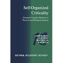 Self-Organized Criticality: Emergent Complex Behavior in Physical and Biological Systems (Cambridge Lecture Notes in Physics, Band 10)