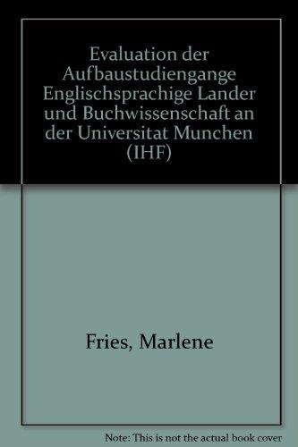 Evaluation der Aufbaustudiengänge, Englischsprachige Länder und Buchwissenschaft an der Universität München (IHF-Monographien)