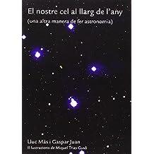 El nostre cel al llarg de l'any: (una altra manera de fer astronomia) (Altres obres)