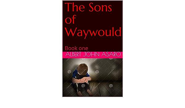 Ebook Sons Of Waywould By Albert John Asaro