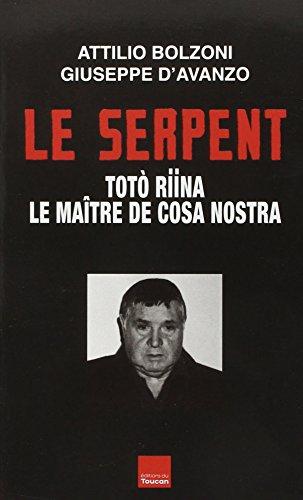 Le Serpent : Toto Riina, le maître de Cosa Nostra
