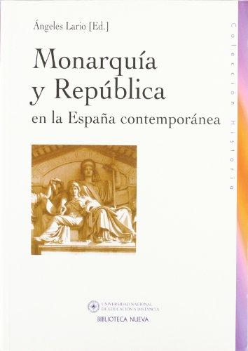 Monarquía y república en la España contemporánea (COEDICIÓN)