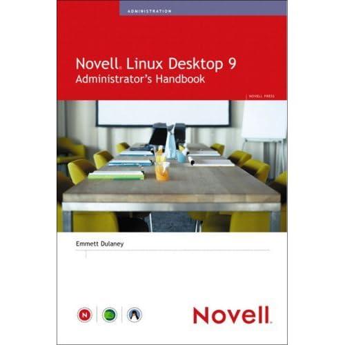 [(Novell Linux Desktop 9 Administrator's Handbook )] [Author: Emmett Dulaney] [Aug-2005]