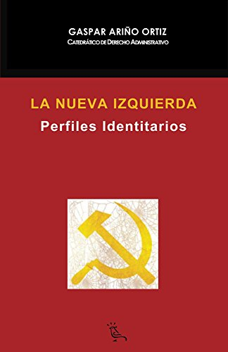 La Nueva Izquierda: Perfiles Identitarios por Gaspar Ariño Ortiz