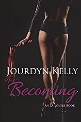 Becoming: An LA Lovers Book: Volume 4
