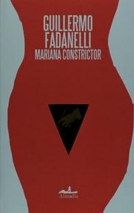 Mariana constrictor par Guillermo Fadanelli