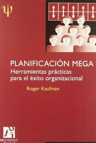 Planificacion Mega / Mega Planning: Herramientas practicas para el exito organizacional / Practical Tools for Organizational Success
