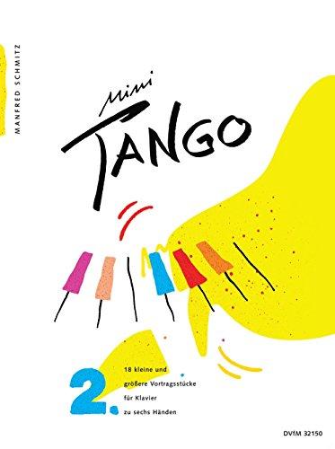 Mini-Tango Heft 2 Fur Klavier Zu 6 Handen