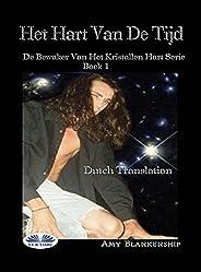Het Hart Van De Tijd: De Bewaker Van Het Kristallen Hart Serie Boek 1