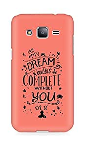 AMEZ my dream wouldnt have been complete without you Back Cover For Samsung Galaxy J2