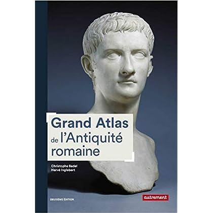 Grand Atlas de l'Antiquité romaine (Atlas Mémoires)
