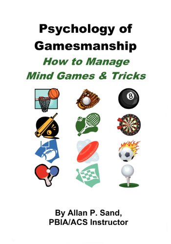 The Psychology of Gamesmanship: How To Manage Mind Games & Tricks por Allan P. Sand