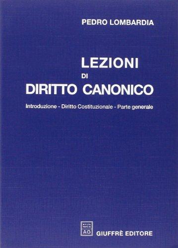 Lezioni di diritto canonico. Introduzione-Diritto costituzionale-Parte generale
