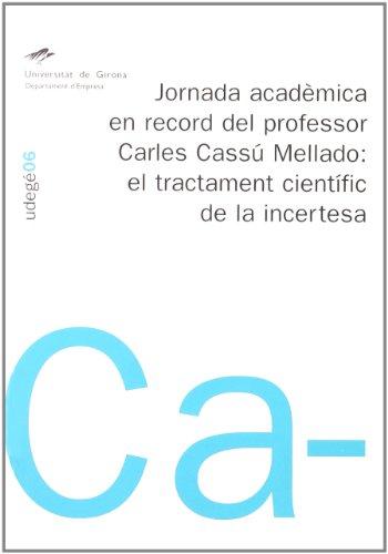 Jornada acadèmica en record del professor Carles Cassú Mellado: el tractament científic de la incertesa (Udegé)