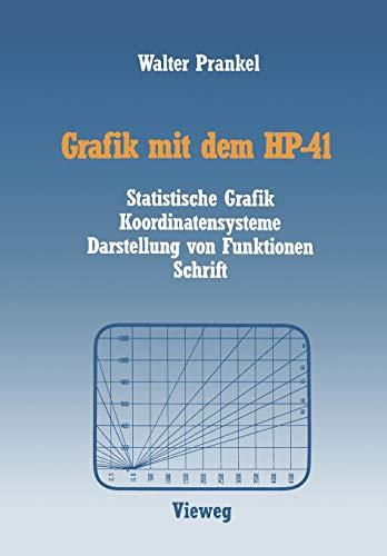 Grafik mit dem HP-41: Statistische Grafik Koordinatensysteme Darstellung von Funktionen Schrift -
