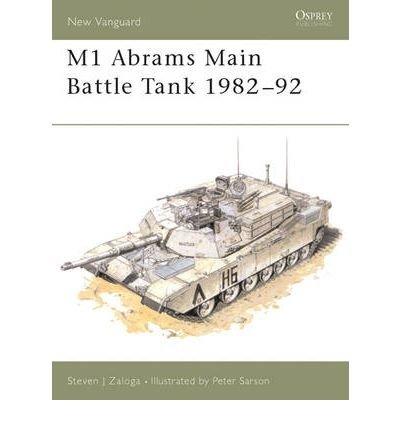 [( M1 Abrams Main Battle Tank, 1982-92 )] [by: Steven J. Zaloga] [Jan-1993]